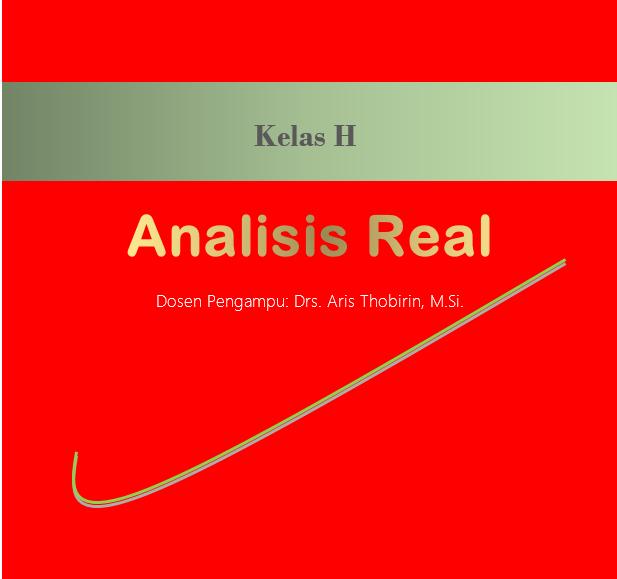 ANALISIS REAL (Kelas H)