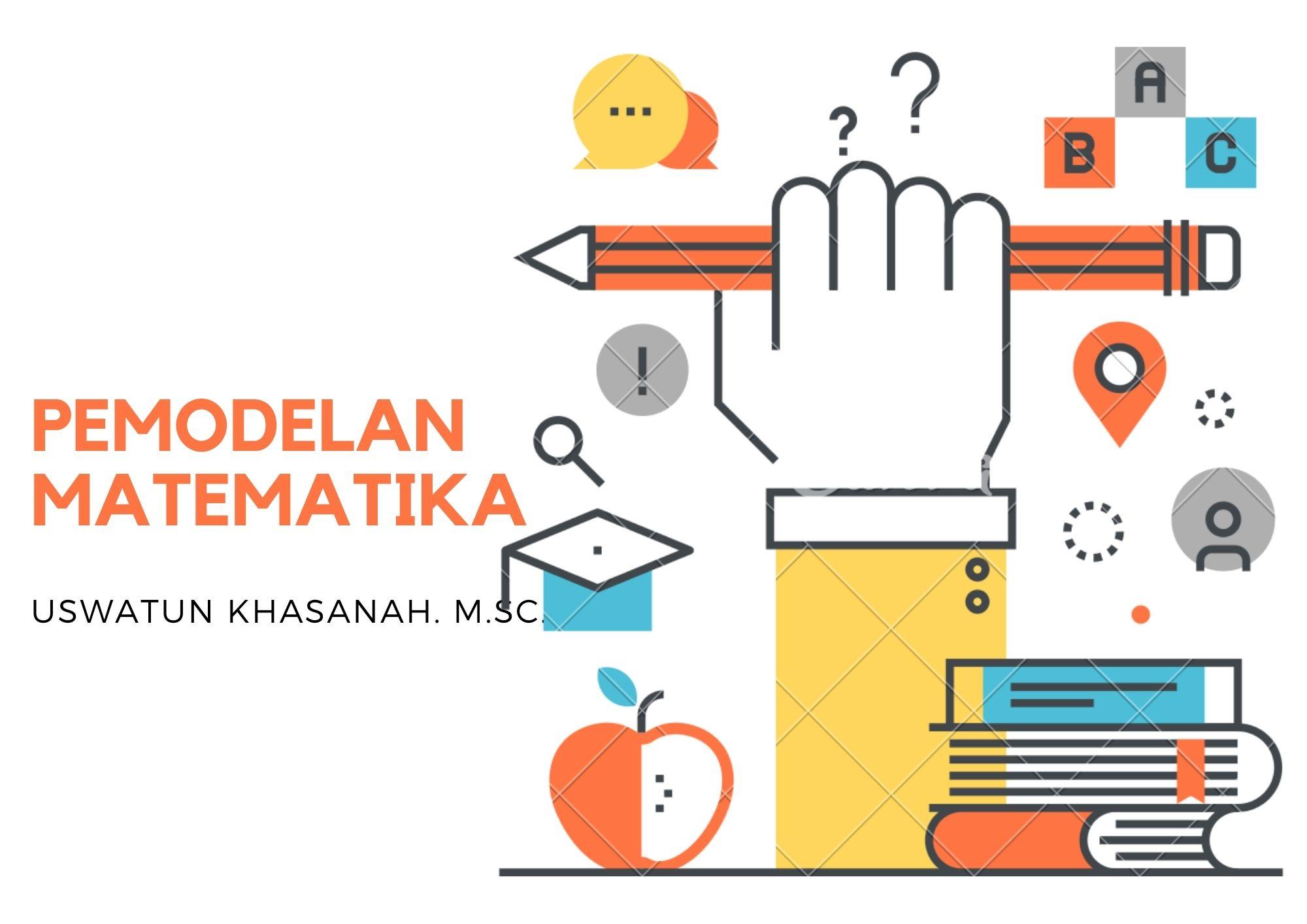 Pemodelan Matematika (Uswatun Khasanah, M.Sc.)