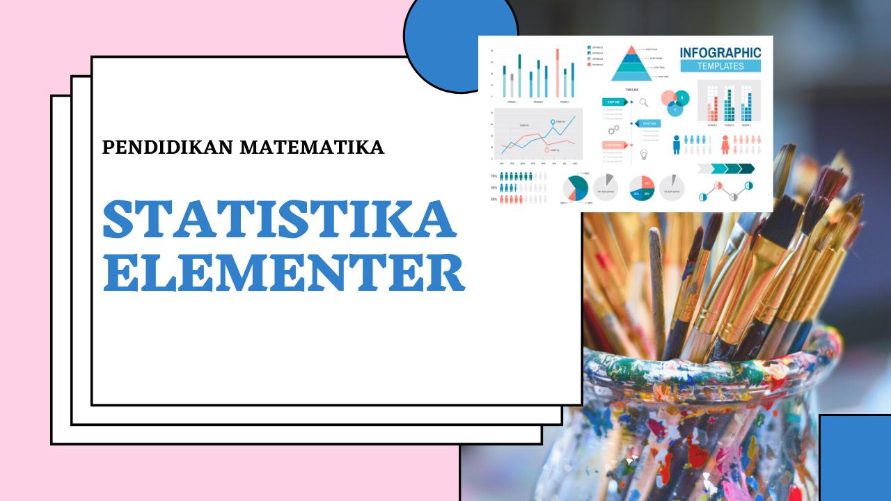 Statistika Elementer (Dwi Astuti, M.Pd.)